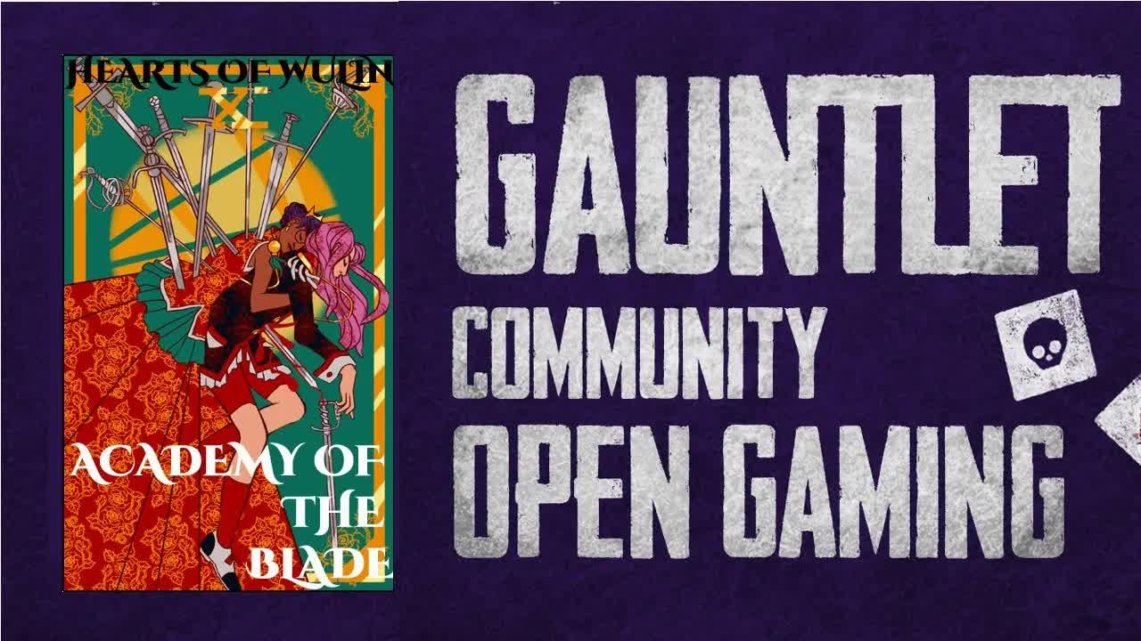 Academy of the Blade: Gauntlet Community Open Gaming Session 1/2