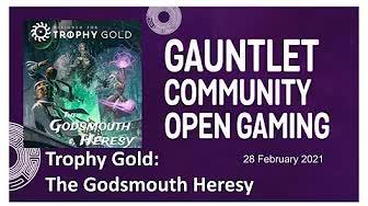 GCOG Feb 2021 - Trophy Gold: The Godsmouth Heresy