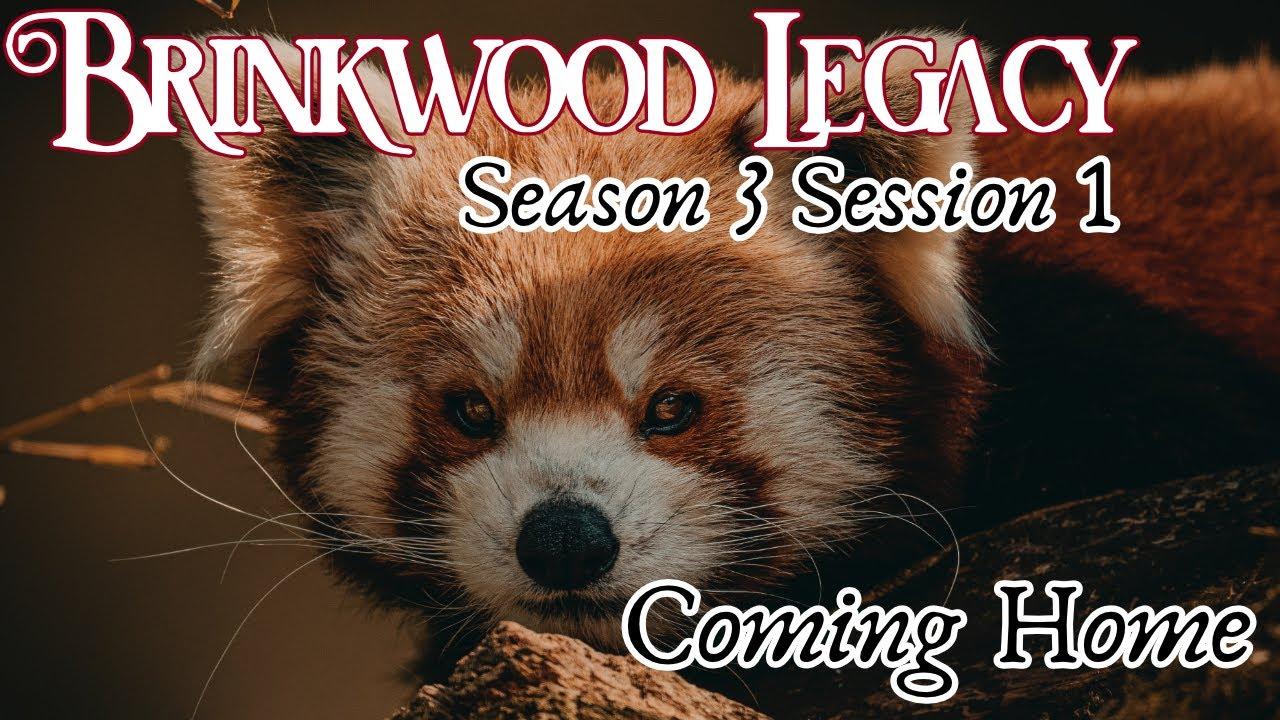 Brinkwood Legacy S3 Session 1 (Refuge)