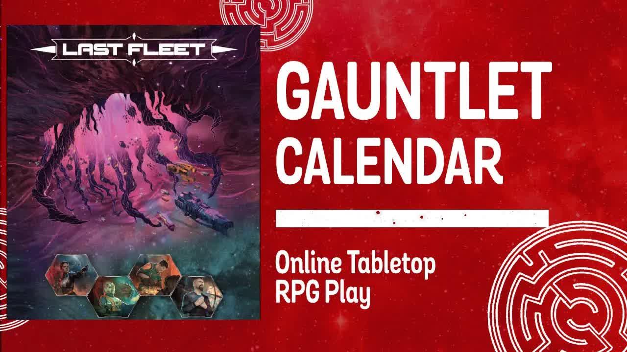 Gauntlet Quarterly: Last Fleet (Session Zero)