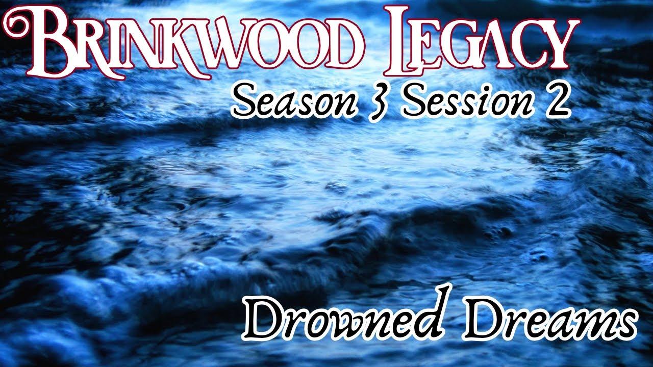 Brinkwood Legacy S3 Session 2 (Blood of Tyrants)
