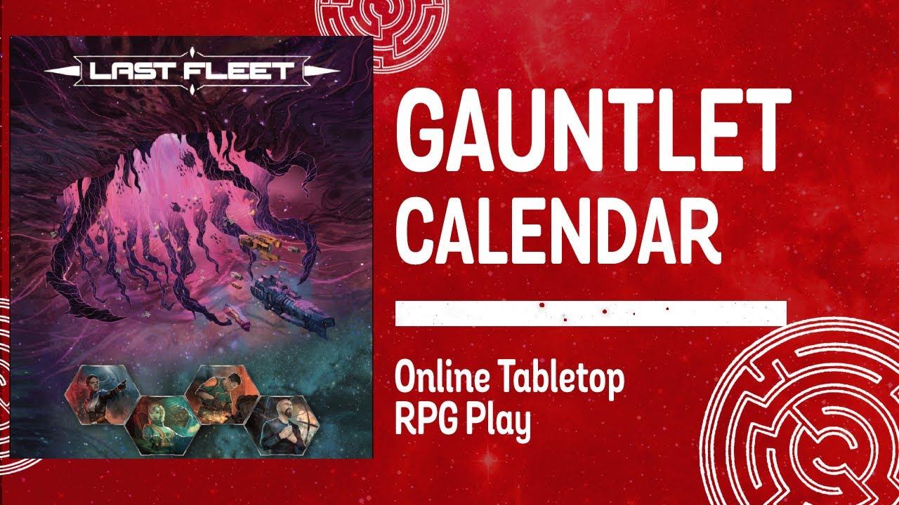 Gauntlet Quarterly: Last Fleet (Session 1)
