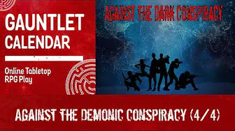 Against the Demonic Conspiracy (4/4)