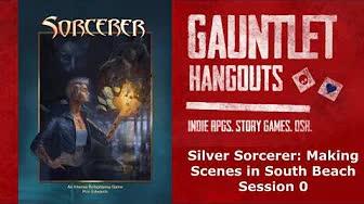 Silver Sorcerer Session 0