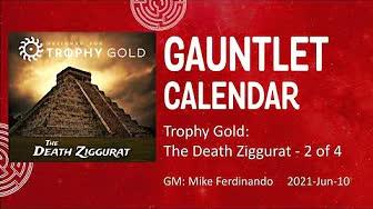 Trophy Gold: The Death Ziggurat (2/4) - 20210610