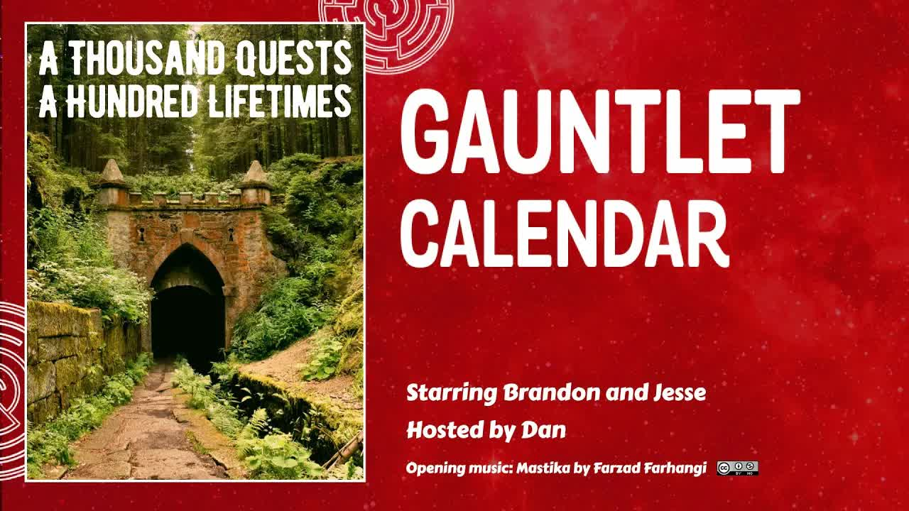 A Thousand Quests and A Hundred Lifetimes • Gauntlet October 2021 • Episode 1