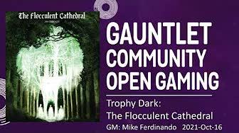 GCOG October 2021 - Trophy Dark: The Flocculent Cathedral